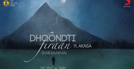 Dhoondti Firaan - Official Music Video | The Yellow Diary | Akasa | Rab Raakha