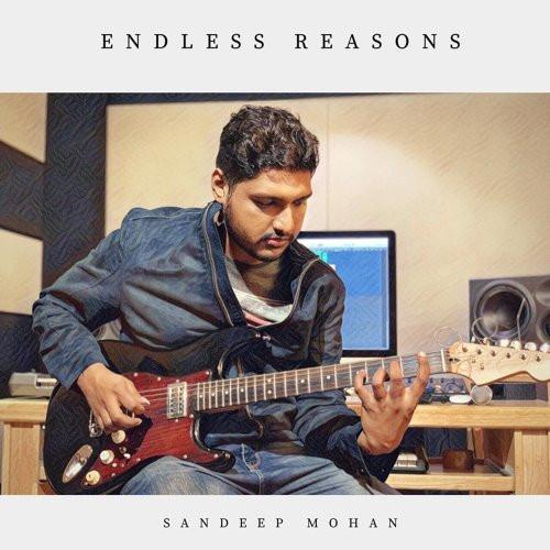 Endless Reasons / Sandeep Mohan