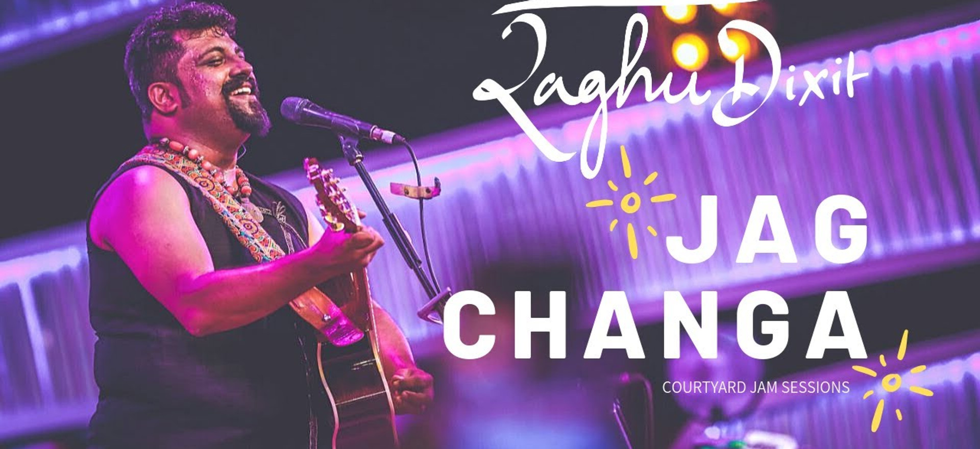 Jag Changa | Raghu Dixit | Courtyard Jam Sessions