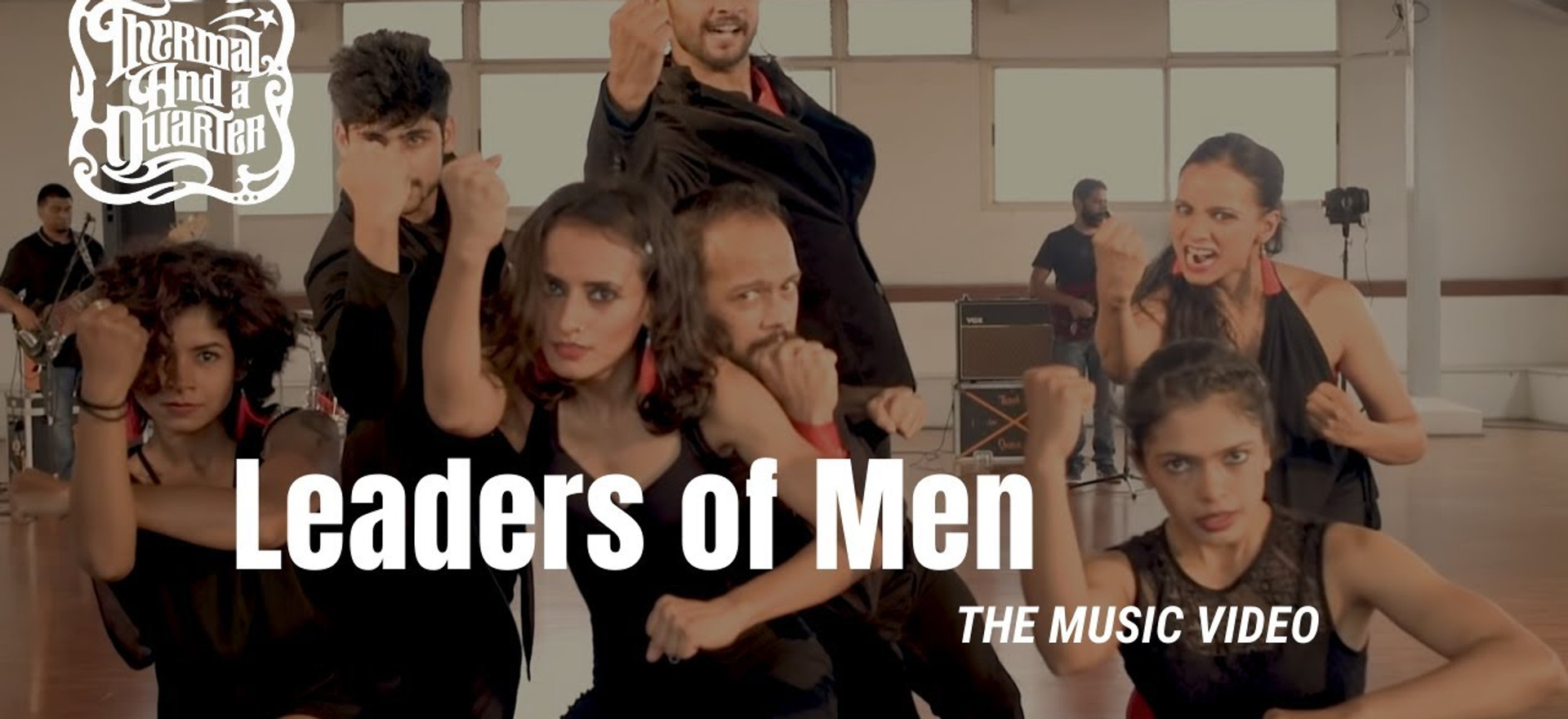 Thermal And A Quarter: Leaders of Men - Music Video