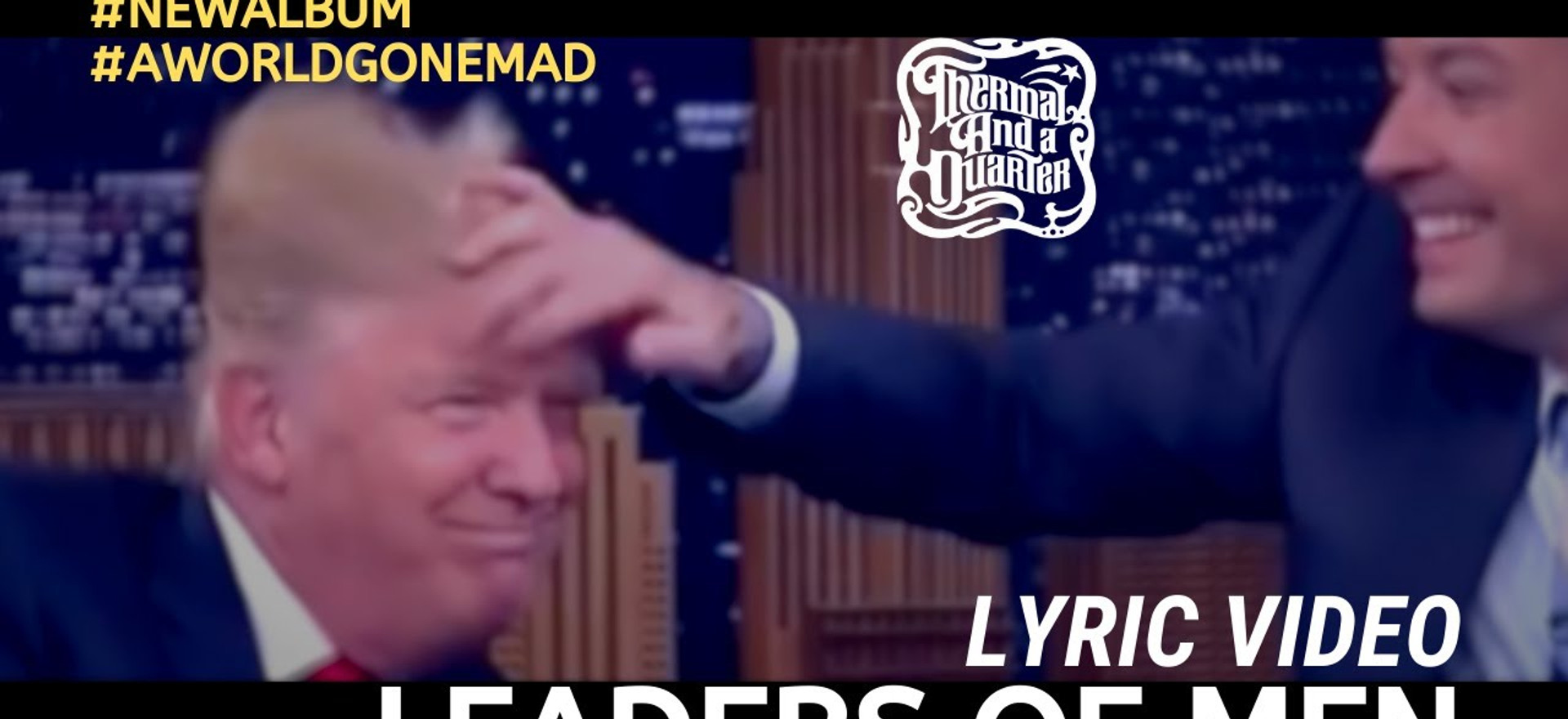 Thermal And A Quarter: Leaders of Men - Lyric Video