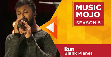 Run - Blank Planet - Music Mojo Season 5 - Kappa TV