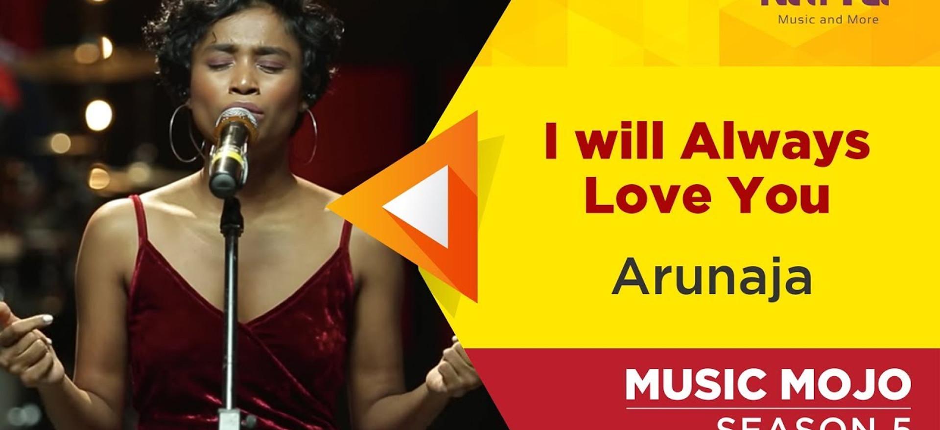 I will Always Love You - Arunaja - Music Mojo Season 5 - Kappa TV