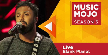 Live - Blank Planet - Music Mojo Season 5 - Kappa TV