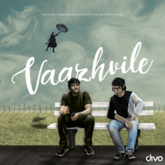 Vaazhvile – Ashwin Vinayagamoorthy ft. Kevin Fernando