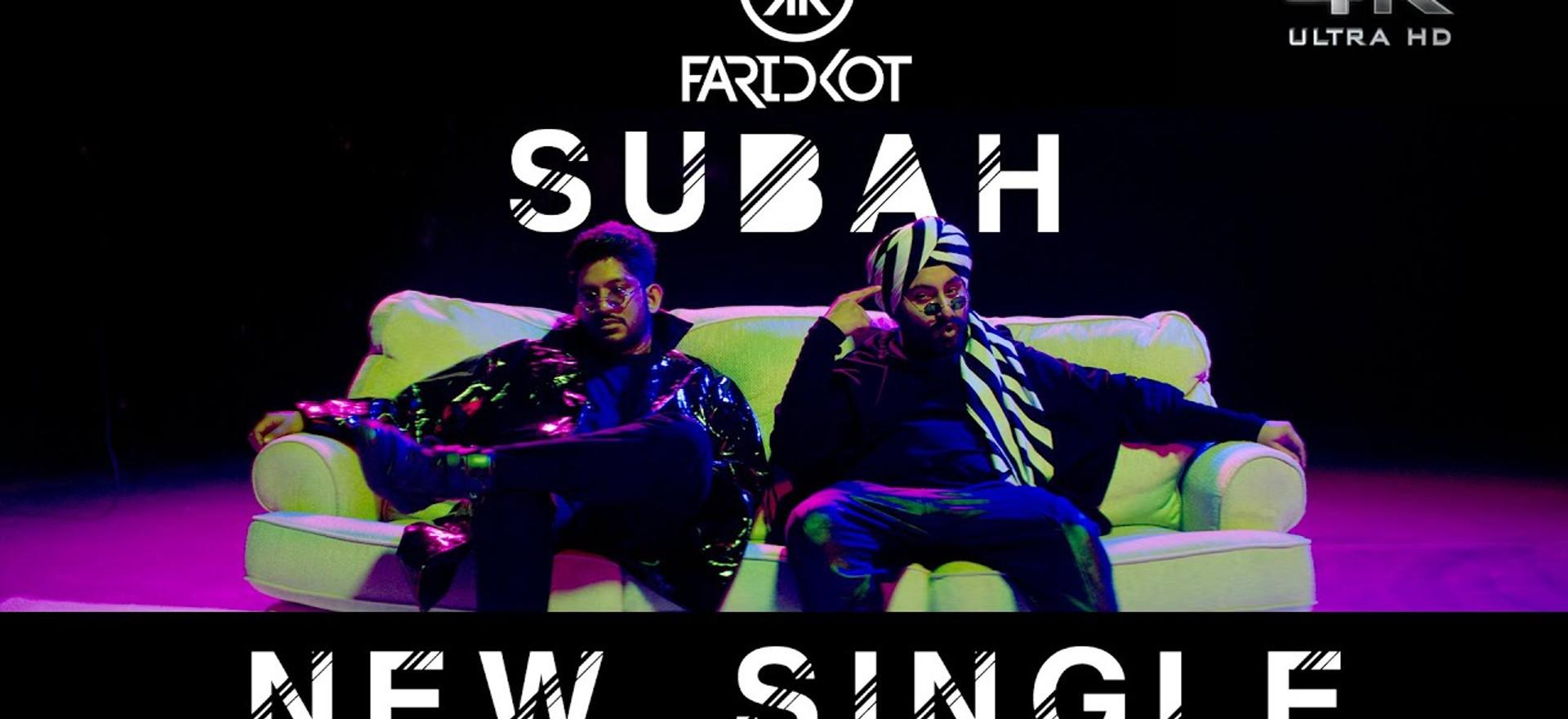 Faridkot SUBAH (Official Video) | Feat. Pavithra