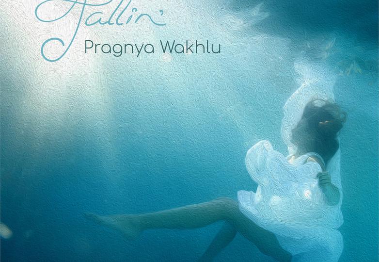 Fallin' / Pragnya Wakhlu