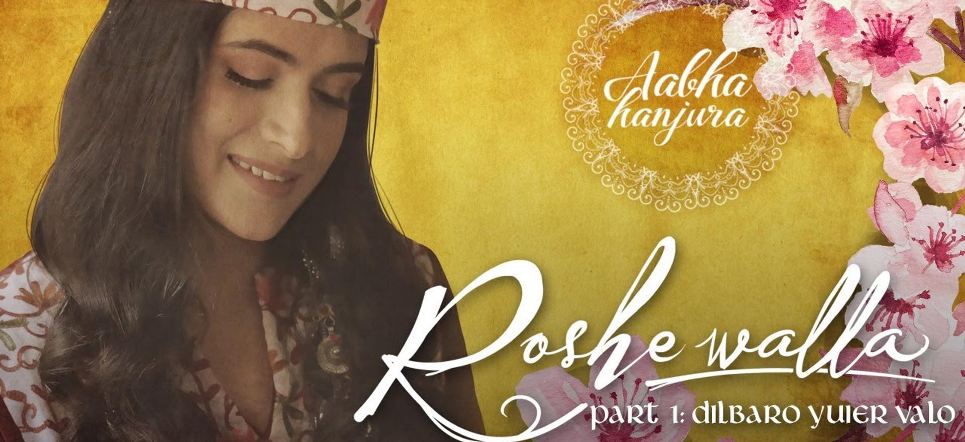 Dilbaro Yuier Valo | Roshewalla Part 1 | Aabha Hanjura