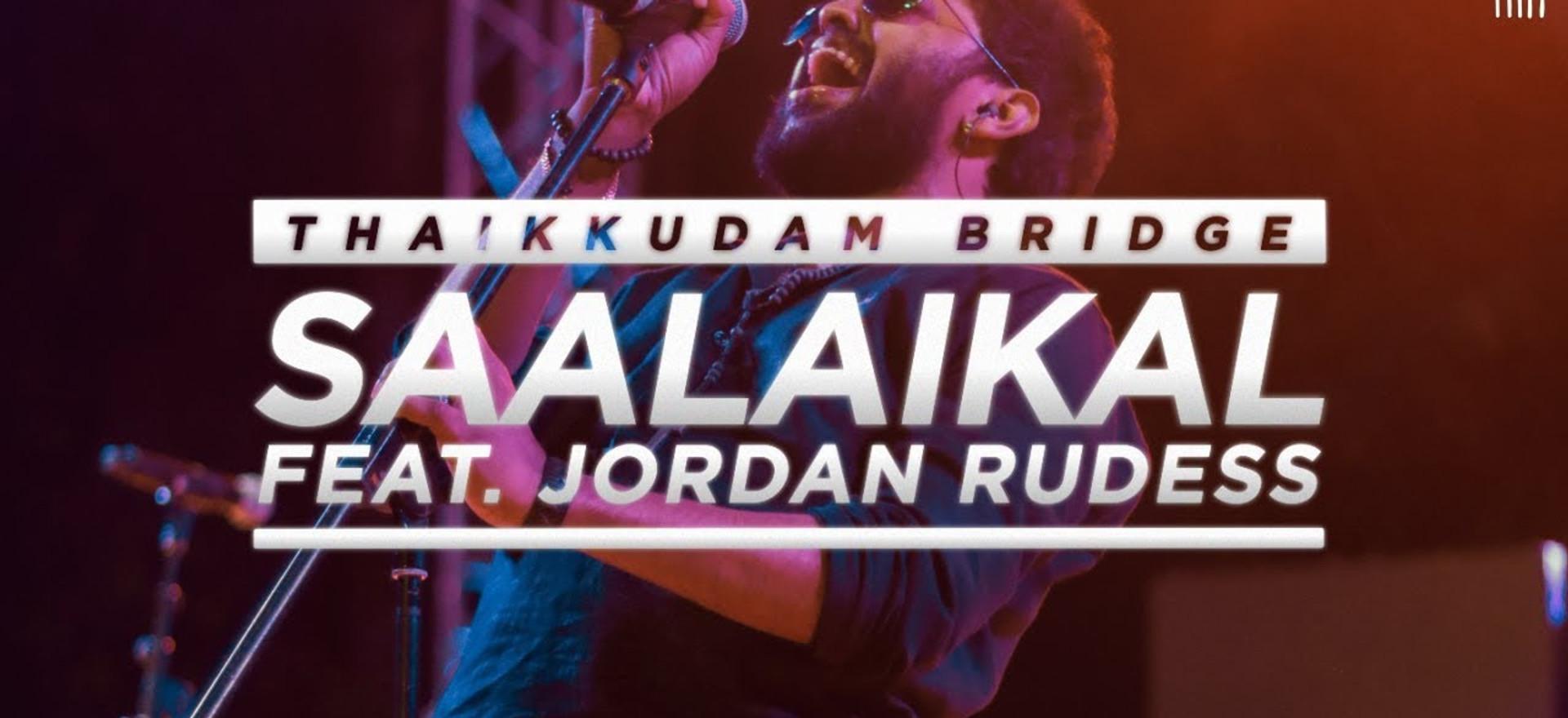 SAALAIKAL Feat JORDAN RUDESS | Thaikkudam Bridge | NAMAH