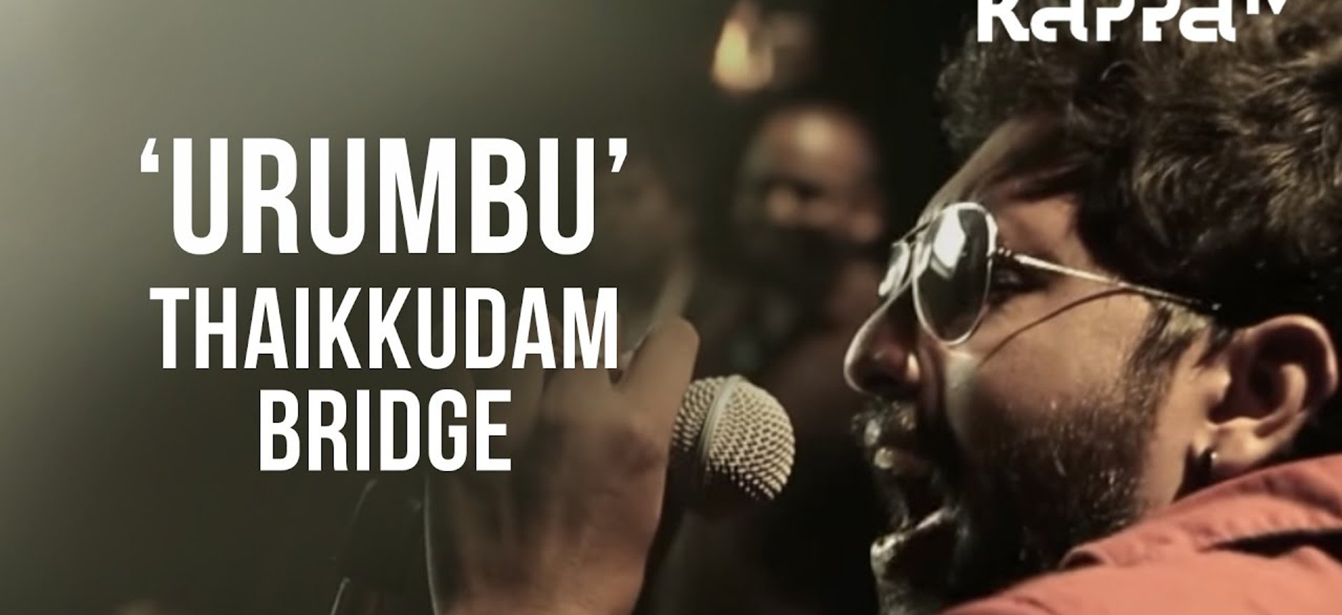 Urumbu | Navarasam - Thaikkudam Bridge - Live Sessions