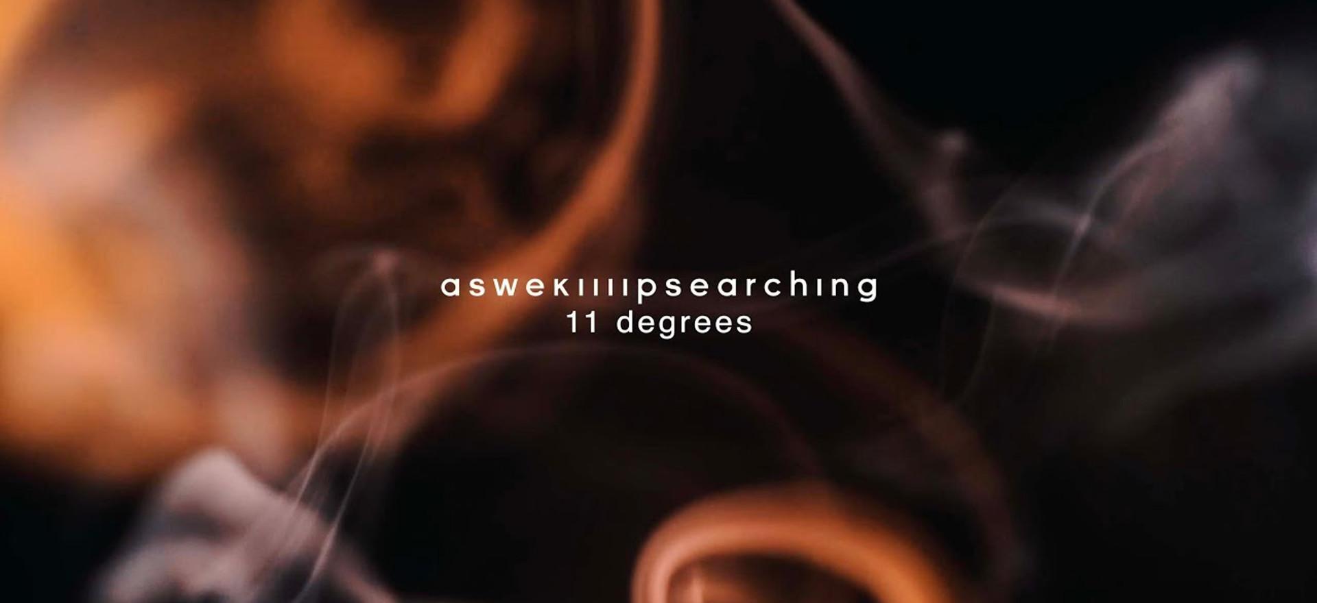 aswekeepsearching - 11 Degrees