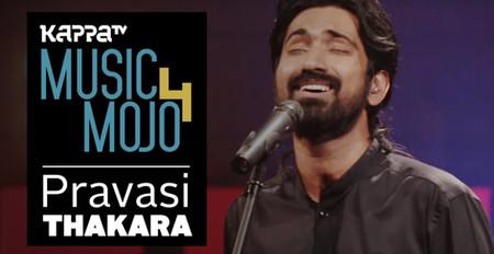 Pravasi - Thakara - Music Mojo Season 4 - KappaTV