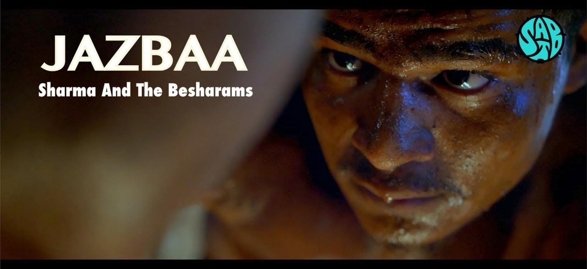 JAZBAA /Official Music Video / Sharma And The Besharams /'बीdesi'