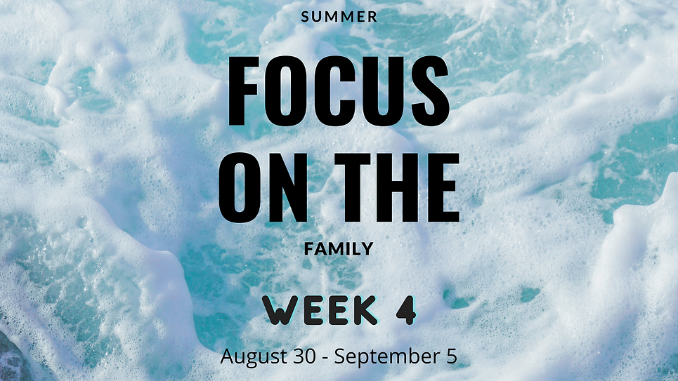 focus on the family header - week 4.png