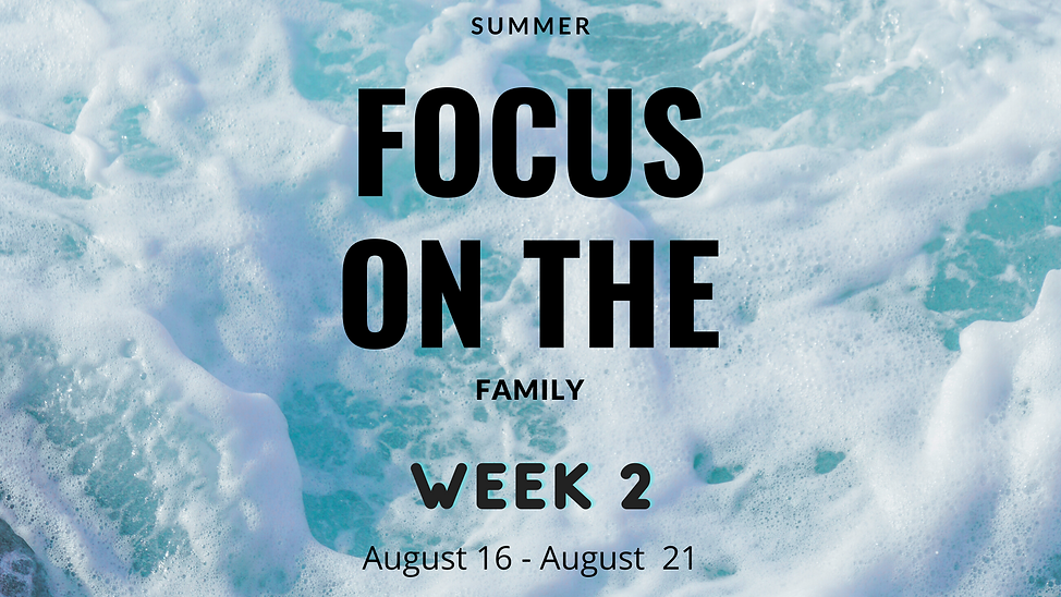focus on the family header - week 2.png
