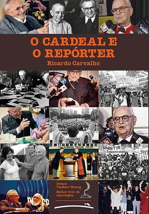 O Cardeal e o Repórter (Ricardo Carvalho)