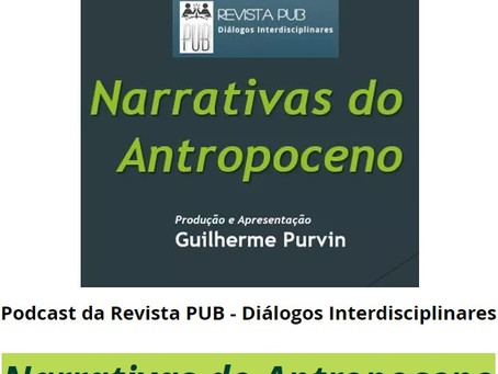 "Terra Redonda lança podcast ""Narrativas do Antropoceno"", com Guilherme Purvin"