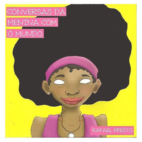 Conversas da menina com o mundo (Rafael Presto)