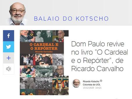 """Dom Paulo revive no livro """"O Cardeal e o Repórter"""", de Ricardo Carvalho"""