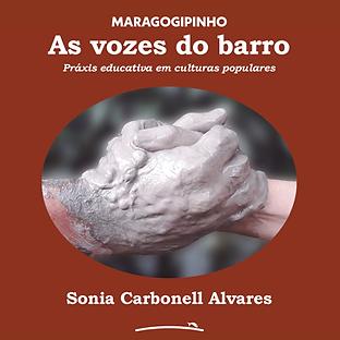Maragogipinho: As vozes do barro (Sonia Carbonell Alvares)
