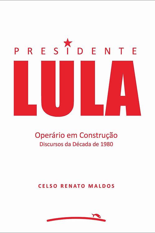Lula, Operário em Construção (Celso Renato Maldos)