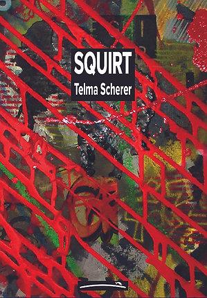 Squirt (Telma Scherer)