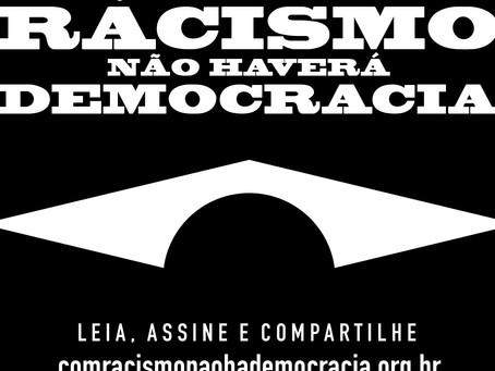 Enquanto houver racismo não haverá democracia