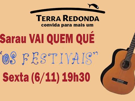"""Na sexta, 6/11. tem Sarau VQQ """"Os Festivais"""""""