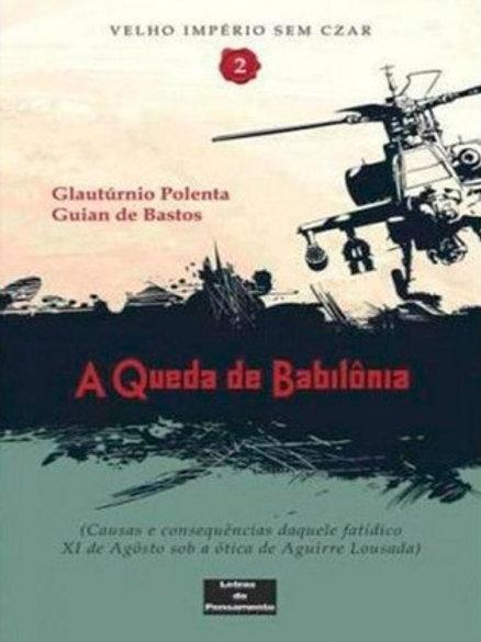 A queda de Babilônia (Glautúrnio Polenta e Guian de Barros)