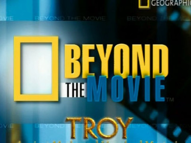 Beyond the Movie: Troy