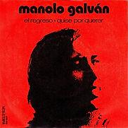 1971 Manolo Galván El regreso - Quise po