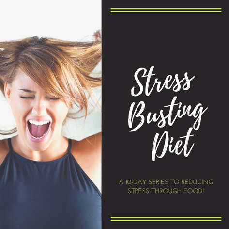 10 Day Stress Busting Foods