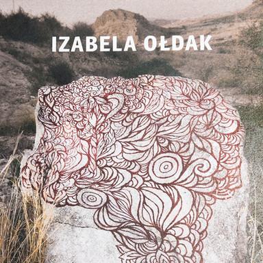 Izabela Ołdak Singing over bones / 2013