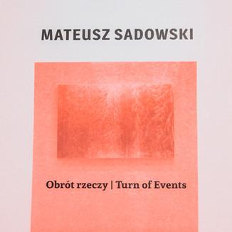 Mateusz Sadowski Turn of Events / 2013