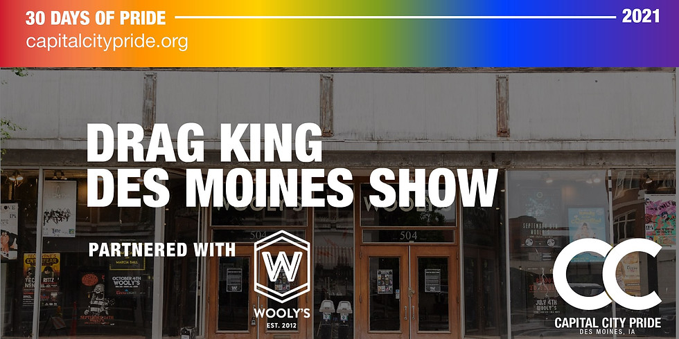 Drag King Presented by Iowa IV in Partnership with Raygun