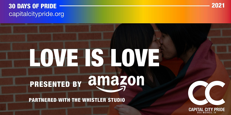 Love is Love Presented by Amazon Partnered with the Whistler Studio