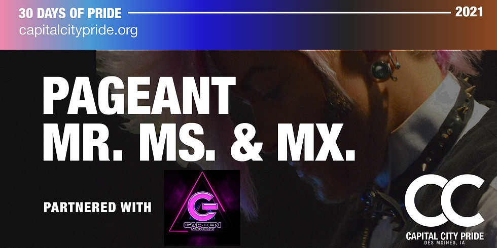 Mr. Ms. Mx Pageant Partnered with The Garden Nightclub