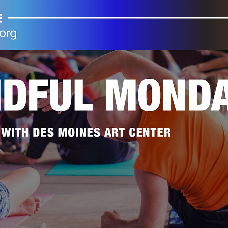 Mindful Monday Partnered with the Des Moines Art Center