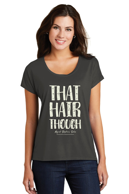 That Hair Though Tee