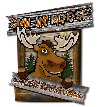 Welcome To Smiln' Moose Lodge Bar And Grill.