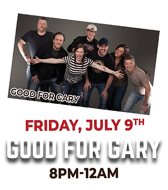 Friday, July 9th 8pm-12am Good For Gary will be playing in Babe's Music Bar tent.
