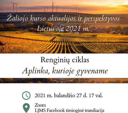 LJMS renginys 2021-04-27: Aplinka, kurioje gyvename