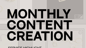 Service Highlight: Monthly Content Creation