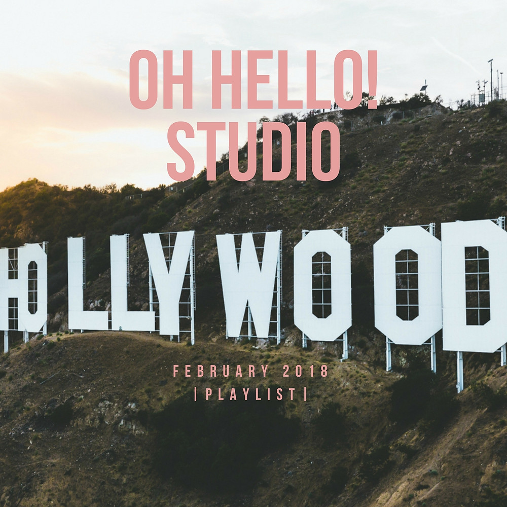 February 2018 Music Playlist by Oh Hello! Studio
