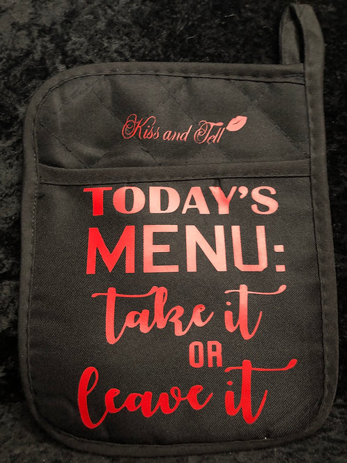 TODAY'S MENU TAKE IT OR LEAVE IT POT HOLDER/ OVEN MITT