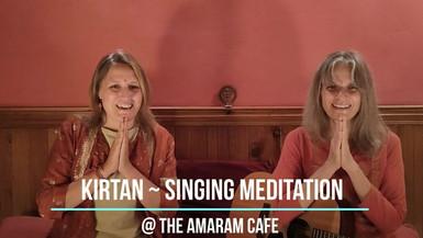 Kirtan ~ Singing Meditation