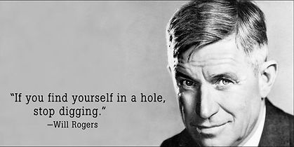 Will Rogers - Stop Digging.jpg