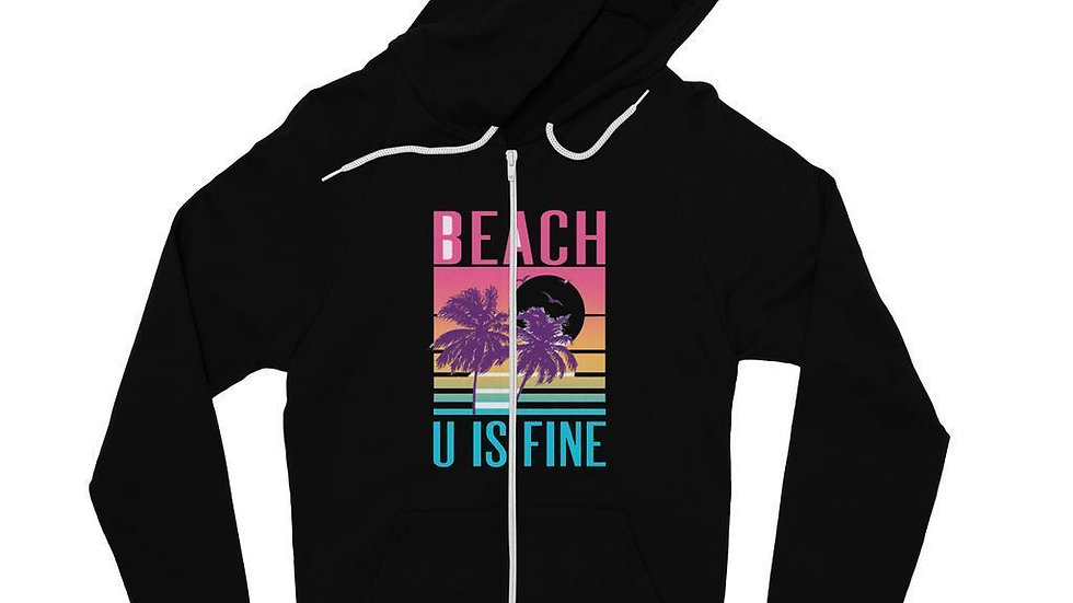Beach U Is Fine Fine Jersey Zip Hoodie