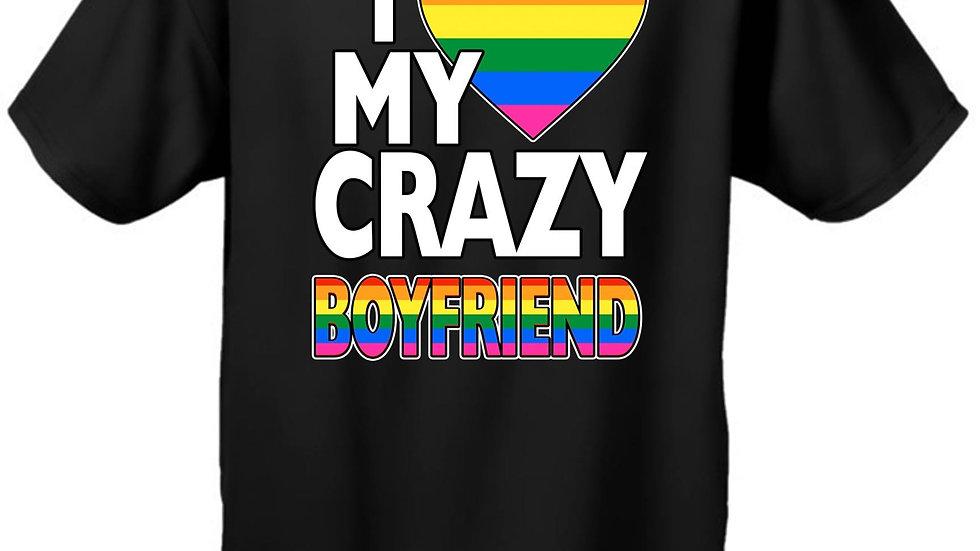 "Unisex LGBT ""I Love My Crazy Boyfriend Gay Pride!""  Short Sleeve T-Shirt"