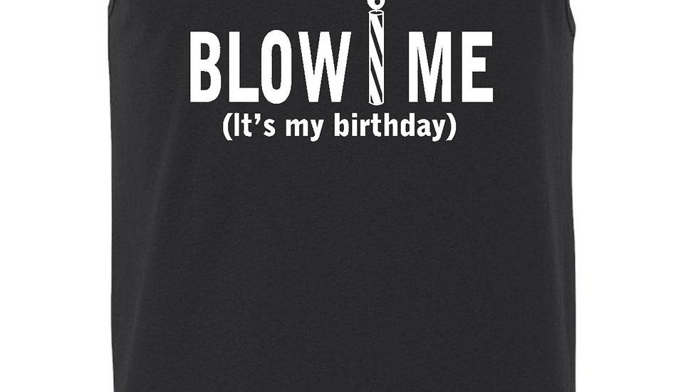 Men's Blow Me Is My Birthday Tank Top Shirt